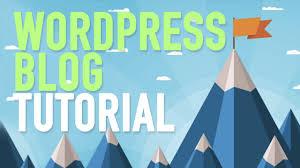 tutorial wordpress blog how to make a blog step by step wordpress blog tutorial for