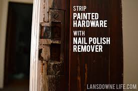strip painted hardware with nail polish remover lansdowne life