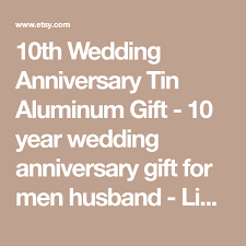 tin aluminum anniversary gifts 10th wedding anniversary tin aluminum gift 10 year wedding
