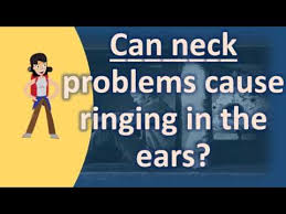 light headed and ears ringing can neck problems cause ringing in the ears health faq channel
