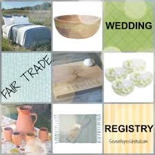 fair trade wedding registry how to make your fair trade wedding registry all that s fair