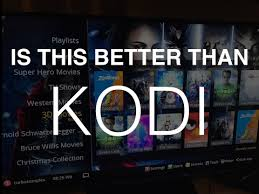 kodi for android best alternatives to kodi for android shows live tv