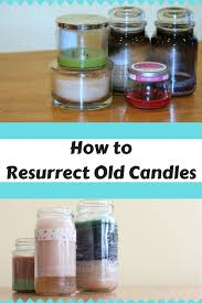 how to get wax out of a candle how to combine leftover candles stephanie marchetti sandpaper