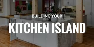 building an island in your kitchen building your kitchen island superior cabinets
