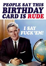 image result for rude birthday pictures birthdays