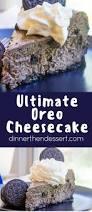 oreo cheesecake dinner then dessert