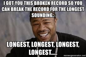 Xzibit Meme Generator - i got you this broken record so you can break the record for the