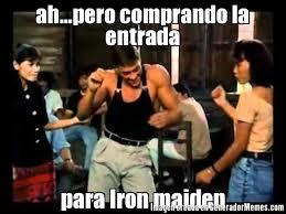 Iron Maiden Memes - ah pero comprando la entrada para iron maiden meme de van