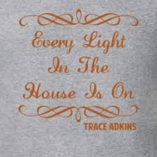 Every Light In The House Is On Trace Adkins Best Of Tees