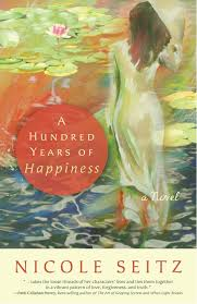 a hundred years of happiness nicole seitz 9781595545022 amazon