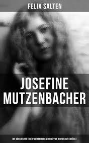 josefine mutzenbacher josefine mutzenbacher die geschichte einer wienerischen dirne von
