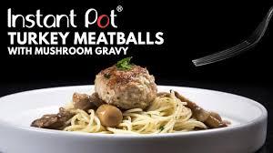 turkey and mushroom gravy recipe instant pot turkey meatballs with mushroom gravy recipe youtube