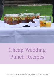 cheap wedding reception cheap wedding reception punch recipes