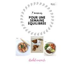 cuisiner pour la semaine 7 menus pour une semaine équilibrée cuisine