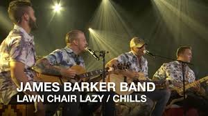 james barker band lawn chair lazy chills canadian country