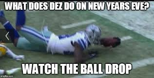 Drop It Meme - dez bryant bad call what does dez do on new years eve watch the