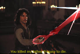 My Name Is Inigo Montoya Meme - you killed my father prepare to die know your meme