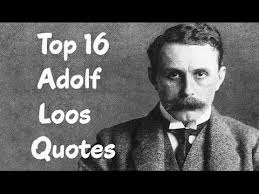 top 16 adolf loos quotes author of ornament crime