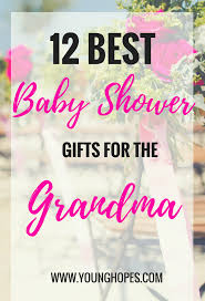 grandmother gift ideas dreaded baby shower gifts ideas best grandmother gift from