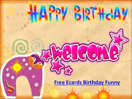 free ecards birthday free ecards birthday lets find wishes and laugh to your