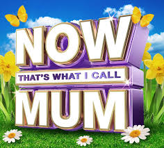 now that s what i call mum exists the independent