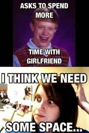 I Need A Girlfriend Meme - 22 meme internet ask to spend more time with girlfriend i think