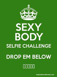 Challenge Drop Selfie Challenge Drop Em Below â â â â â Keep