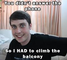 Overly Attached Girlfriend Meme - creepy boy friend overly attached girlfriend know your meme