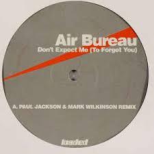 air bureau air bureau don t expect me to forget you vinyl at discogs