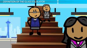 glass escalator in sociology definition u0026 effects video