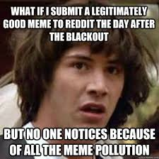 Submit Meme - what if i submit a legitimately good meme to reddit the day after