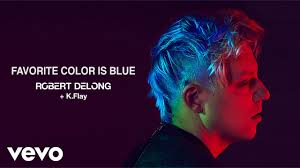 favorite blue robert delong favorite color is blue ft k flay youtube