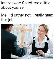Work Meme Funny - if i told you you wouldn t hire me memebase funny memes