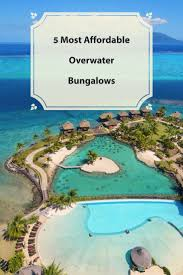 81 best overwater bungalows images on pinterest overwater
