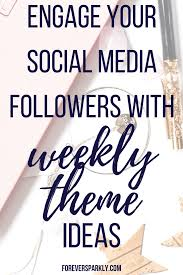 facebook weekday themes how to engage your social media followers weekly theme ideas to use