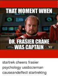 Frasier Meme - that moment when dr frasier crane was captain startrek cheers
