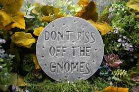 don u0027t off the gnomes funny gnome sayin garden sign