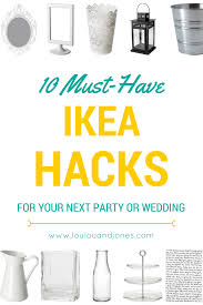10 must have ikea hacks for your wedding or party ikea hack