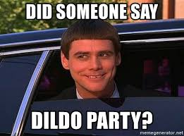 Dildo Memes - did someone say dildo party jim carrey limo meme generator