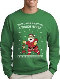 Ugly Green I Touch My Elf Ugly Christmas Sweater Sweatshirt Christmas