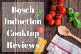 Bosch 36 Inch Induction Cooktop Bosch Induction Cooktop Reviews Do You Know The Differences