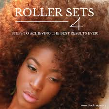 roller set relaxed hair 4 steps to achieving the best roller set ever