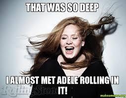 Deep Meme - 18 clever adele memes sayingimages com