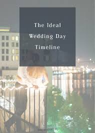 the ideal wedding day timeline tips for the bride and groom