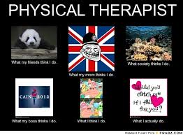 Physical Therapy Memes - physical therapy memes 28 images 8 years of school for this