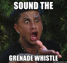 Whistle Meme - sound the grenade whistle pauly d meme generator