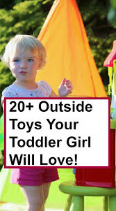 best 25 outdoor toys for toddlers ideas on pinterest toddler