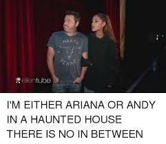 Haunted House Meme - mara 児ellentube 圃 i m either ariana or andy in a haunted house