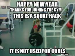 New Years Gym Meme - thanks for joining the gym it is not used for curls happy new year