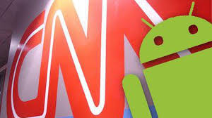 cnn app for android cnn launches android app
